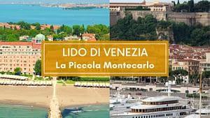 Lido di venezia la piccola montecarlo d'italia